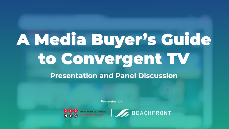 212NYC Event_ A Media Buyers Guide to Convergent TV